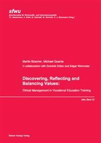 Discovering, Reflecting and Balancing Values