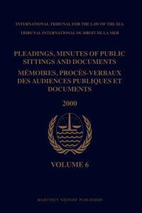 Pleadings, Minutes of Public Sittings and Documents / Memoires, Proces-Verbaux Des Audiences Publiques Et Documents, Volume 6 (2000)