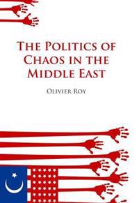 Politics of Chaos in the Middle East