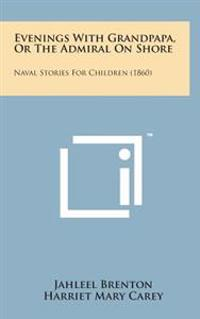 Evenings with Grandpapa, or the Admiral on Shore: Naval Stories for Children (1860)