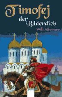 Fährmann, W: Timofej Bilderdieb
