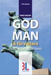 God man & förvaltare - En praktisk vägledning