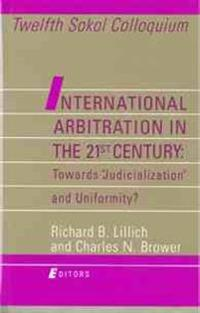 "International Arbitration in the 21st Century: Toward ""Judicialization"" and Conformity?"