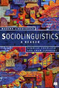 Sociolinguistics: A Reader