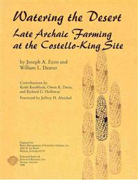 Watering the Desert: Late Archaic Farming at the Costello-King Site