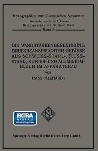 Die Wandstärkenberechnung Druckbeanspruchter Gefäße Aus Schweißstahl-, Flußstahl-, Kupfer- Und Aluminiumblech Im Apparatebau