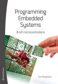 Programming Embedded Systems: 8-Bit Microcontrollers
