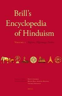 Brill's Encyclopedia of Hinduism. Volume One: Regions, Pilgrimage, Deities