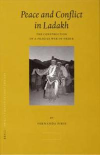 Peace and Conflict in Ladakh: The Construction of a Fragile Web of Order