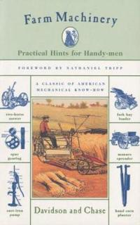 Farm Machinery: Practical Hints for Handy-Men