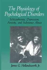 The Physiology of Psychological Disorders