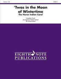 'Twas in the Moon of Wintertime: Conductor Score & Parts