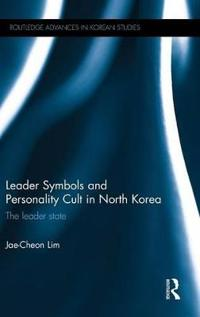 Leader Symbols and Personality Cult in North Korea