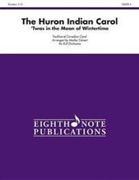 The Huron Indian Carol: 'Twas in the Moon of Wintertime, Conductor Score & Parts