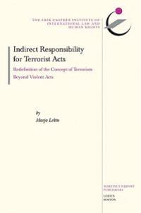 Indirect Responsibility for Terrorist Acts: Redefinition of the Concept of Terrorism Beyond Violent Acts