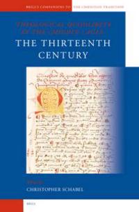Theological Quodlibeta in the Middle Ages: The Thirteenth Century