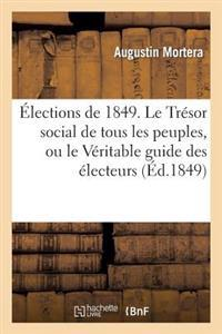 �lections de 1849. Le Tr�sor Social de Tous Les Peuples, Ou Le V�ritable Guide Des �lecteurs