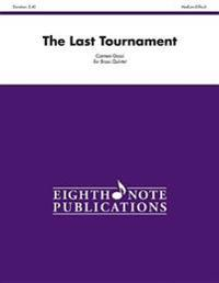The Last Tournament: Score & Parts