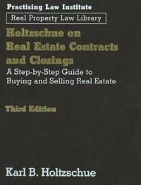 Holtzchue on Real Estate Contracts and Closings