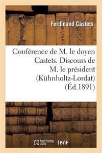 Conference de M. Le Doyen Castets. Discours de M. Le President (Kuhnholtz-Lordat)