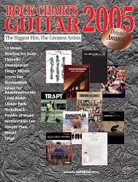 Rock Charts Guitar 2005: Deluxe Annual Edition: The Biggest Hits -- The Greatest Artists