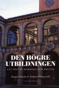 Den högre utbildningen : ett fält av marknad och politik