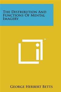 The Distribution and Functions of Mental Imagery