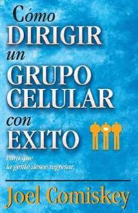 Como dirigir un grupo celular con exito / How to Lead a Great Cell Group Meeting... So People Want to Come Back