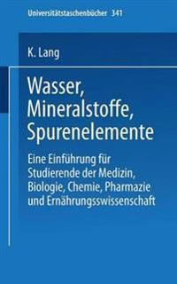 Wasser, Mineralstoffe, Spurenelemente