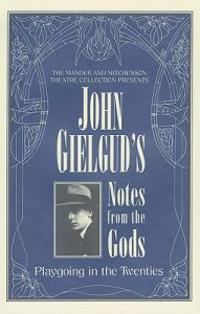 John Gielgud's Notes from the Gods: Playgoing in the Twenties