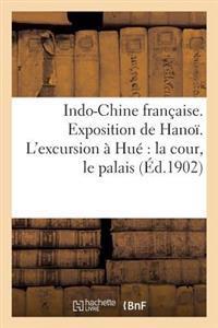 Indo-Chine Fran�aise. Exposition de Hano�. l'Excursion � Hu�