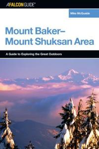 A Falcon Guide To The Mount Baker-Mount Shuksan Area