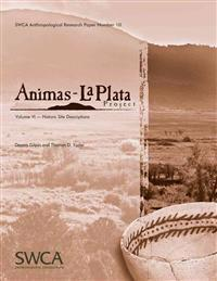 Animas-La Plata Project Volume VI: Historic Site Descriptions