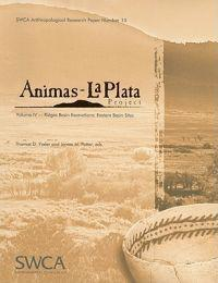 Animas-La Plata Project Volume IV: Ridges Basin Excavations: Eastern Basin Sites