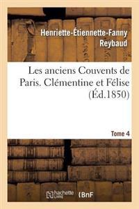 Les Anciens Couvents de Paris. Clementine Et Felise. Tome 4
