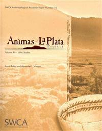 Animas-La Plata Project Volume XI: Lithic Studies