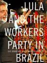 Lula and the Workers Party in Brazil