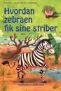 Hvordan zebraen fik sine striber