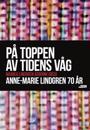 På toppen av tidens våg : Anne-Marie Lindgren 70 år