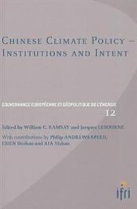 Chinese Climate Policy: Institutions and Intent