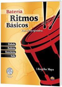 Ritmos Básicos -- Batería: Para Principiantes (Spanish Language Edition), Book & CD