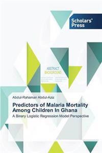 Predictors of Malaria Mortality Among Children in Ghana