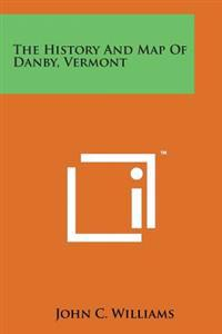 The History and Map of Danby, Vermont
