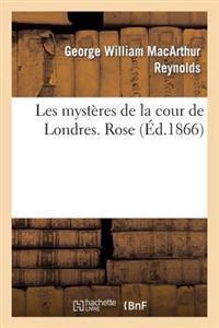 Les Mysteres de La Cour de Londres. Rose