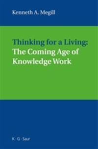 Thinking for a Living: The Coming Age of Knowledge Work