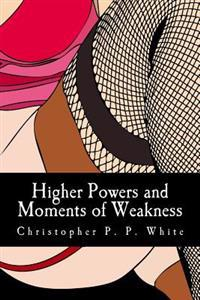 Higher Powers and Moments of Weakness