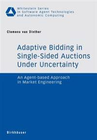 Adaptive Bidding in Single-Sided Auctions Under Uncertainly