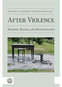 After Violence: Religion, Trauma and Reconciliation