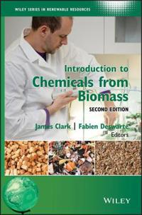 Introduction to Chemicals from Biomass, 2nd Edition