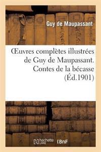 Oeuvres Completes Illustrees de Guy de Maupassant. Contes de la Becasse